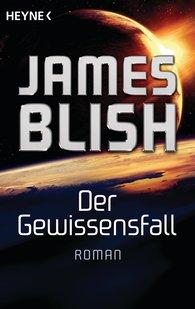 James  Blish - Der Gewissensfall
