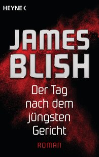 James  Blish - Der Tag nach dem jüngsten Gericht