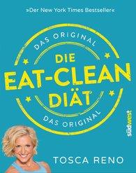 Tosca  Reno - Die Eat-Clean Diät. Das Original