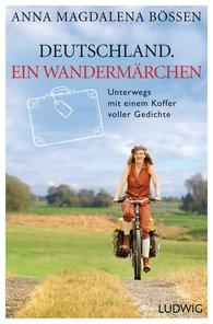 Anna Magdalena  Bössen - Deutschland. Ein Wandermärchen