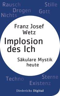 Franz Josef  Wetz - Implosion des Ichs