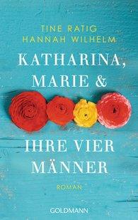 Tine  Ratig, Hannah  Wilhelm - Katharina, Marie und ihre vier Männer