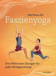 Mattheus  Els - Faszienyoga - Die effektivsten Übungen für jeden Bindegewebstyp