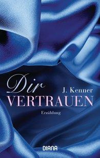 J.  Kenner - Dir vertrauen