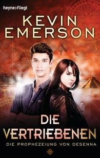 Kevin  Emerson - Die Vertriebenen: Die Prophezeiung von Desenna