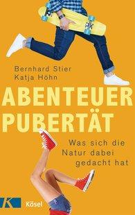 Bernhard  Stier, Katja  Höhn - Abenteuer Pubertät