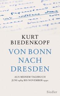 Kurt H.  Biedenkopf - Von Bonn nach Dresden