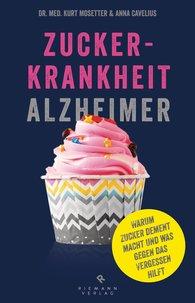 Kurt  Mosetter, Anna  Cavelius - Zuckerkrankheit Alzheimer