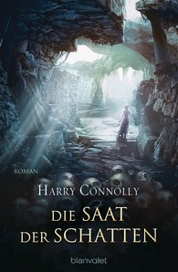 Harry  Connolly - Die Saat der Schatten