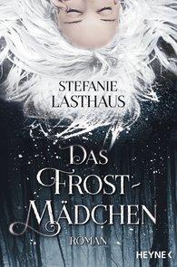 Stefanie  Lasthaus - Das Frostmädchen
