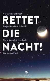 Mathias R.  Schmidt, Tanja-Gabriele  Schmidt - Rettet die Nacht!