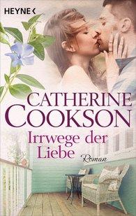 Catherine  Cookson - Irrwege der Liebe