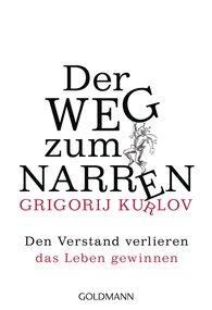 Grigorij  Kurlov - Der Weg zum Narren