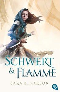 Sara B.  Larson - Schwert & Flamme