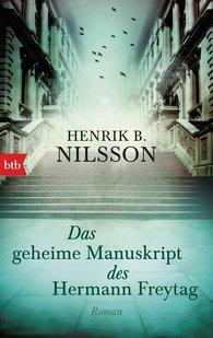 Henrik B.  Nilsson - Das geheime Manuskript des Hermann Freytag