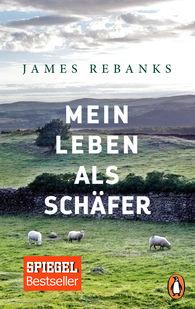 James  Rebanks - Mein Leben als Schäfer