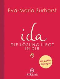 Eva-Maria  Zurhorst - ida - Die Lösung liegt in dir