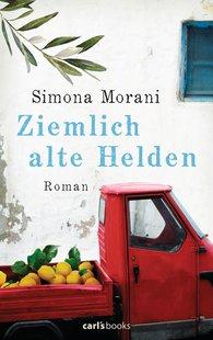 Simona  Morani - Ziemlich alte Helden