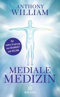 Anthony  William - Mediale Medizin