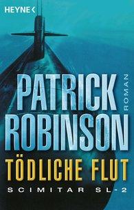 Patrick  Robinson - Tödliche Flut - Scimitar SL-2