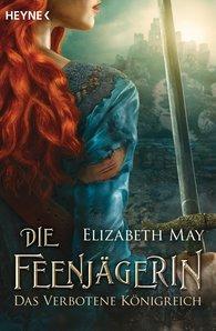 Elizabeth  May - Die Feenjägerin – Das verbotene Königreich