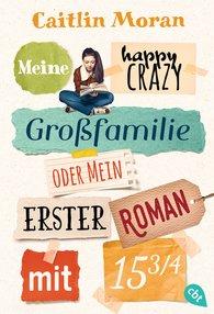 Caitlin  Moran - Meine happy crazy Großfamilie oder Mein erster Roman mit 15 3/4