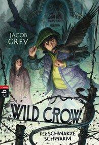 Jacob  Grey - WILD CROW - Der schwarze Schwarm