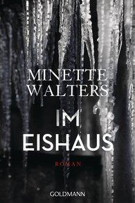 Minette  Walters - Im Eishaus