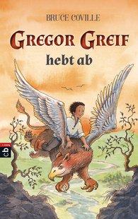 Bruce  Coville - Gregor Greif hebt ab