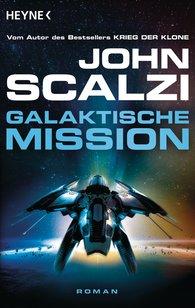 John  Scalzi - Galaktische Mission