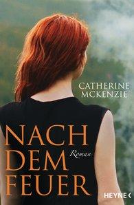 Catherine  McKenzie - Nach dem Feuer