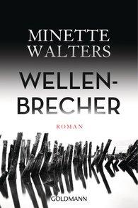 Minette  Walters - Wellenbrecher