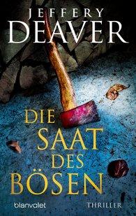 Jeffery  Deaver - Die Saat des Bösen