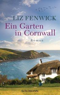 Liz  Fenwick - Ein Garten in Cornwall