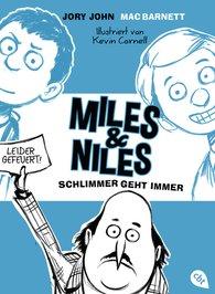 Jory  John, Mac  Barnett - Miles & Niles - Schlimmer geht immer