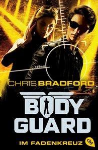 Chris  Bradford - Bodyguard - Im Fadenkreuz