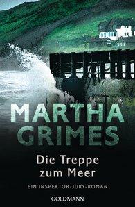 Martha  Grimes - Die Treppe zum Meer