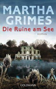 Martha  Grimes - Die Ruine am See