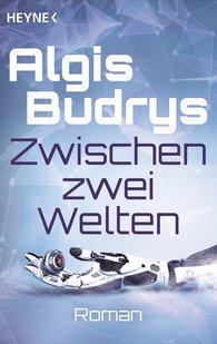 Algis  Budrys - Zwischen zwei Welten