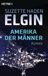 Suzette Haden  Elgin - Amerika der Männer