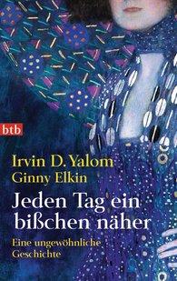 Irvin D.  Yalom - Jeden Tag ein bißchen näher