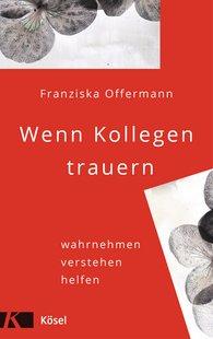 Franziska  Offermann - Wenn Kollegen trauern