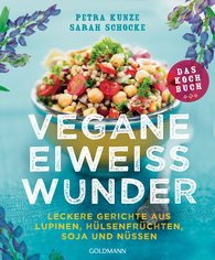 Petra  Kunze, Sarah  Schocke - Vegane Eiweißwunder – Das Kochbuch