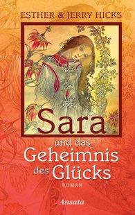 Jerry  Hicks - Sara und das Geheimnis des Glücks