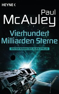 Paul  McAuley - Vierhundert Milliarden Sterne