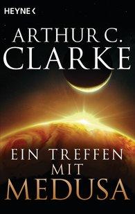 Arthur C.  Clarke - Ein Treffen mit Medusa