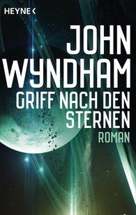 John  Wyndham - Griff nach den Sternen