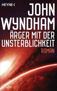 John  Wyndham - Ärger mit der Unsterblichkeit