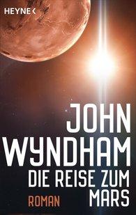 John  Wyndham - Die Reise zum Mars
