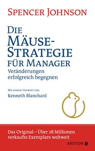 Spencer  Johnson - Die Mäuse-Strategie für Manager